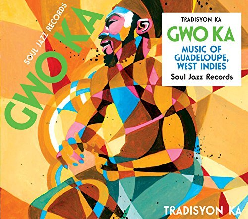 Tradisyon Ka Soul Jazz Records Presents Gwo
