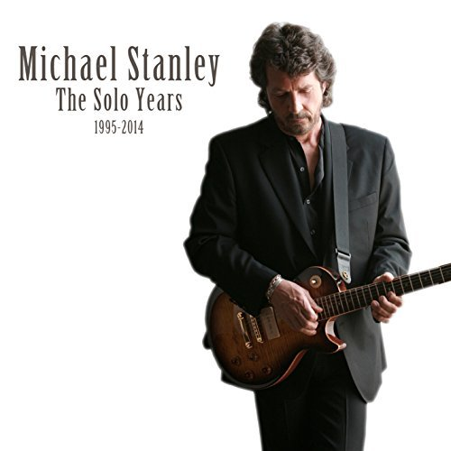 Michael Stanley Solo Years 1995 2014