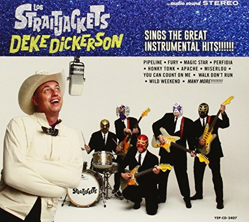 Los Straitjackets Deke Dickerson Sings The Great Instrumental Hits Deke Dickerson Sings The Great Instrumental Hits
