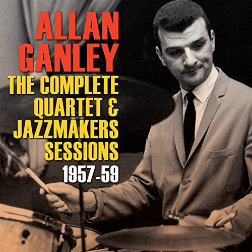 Allan Ganley Complete Quartet & Jazz Makers