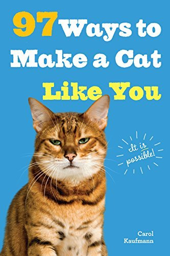 Carol Kaufmann 97 Ways To Make A Cat Like You