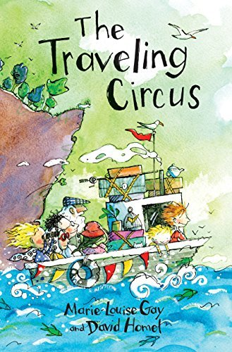 Marie Louise Gay The Traveling Circus