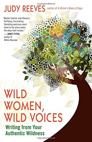 Judy Reeves Wild Women Wild Voices Writing From Your Authentic Wildness
