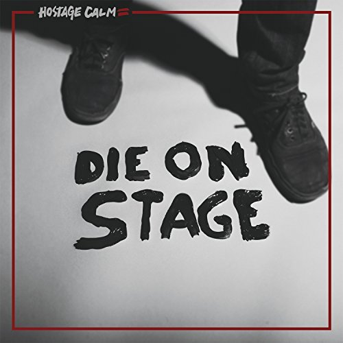 Hostage Calm Die On Stage