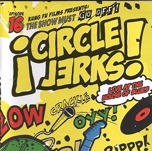 Circle Jerks Live At The House Of Blues Explicit Version