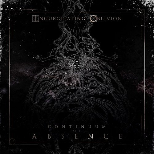 Ingurgitating Oblivion Continuum Of Absence