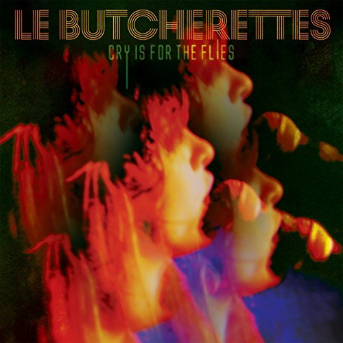 Le Butcherettes Cry Is For The Flies