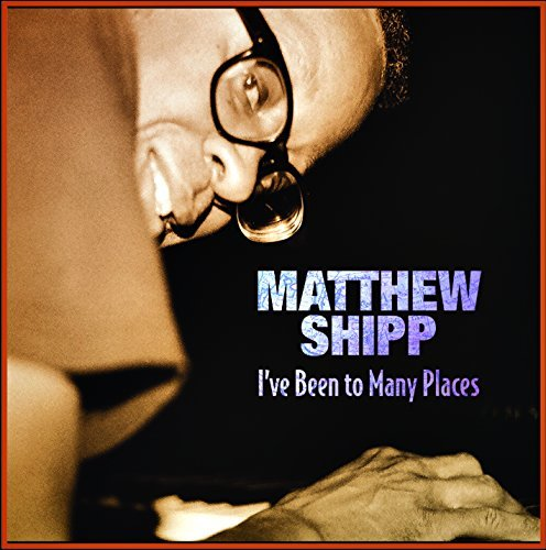 Matthew Shipp I've Been To Many Places