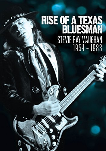 Stevie Ray Vaughan Rise Of A Texas Bluesman 1954