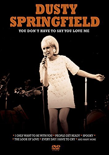 Dusty Springfield You Don't Have To Say You Love