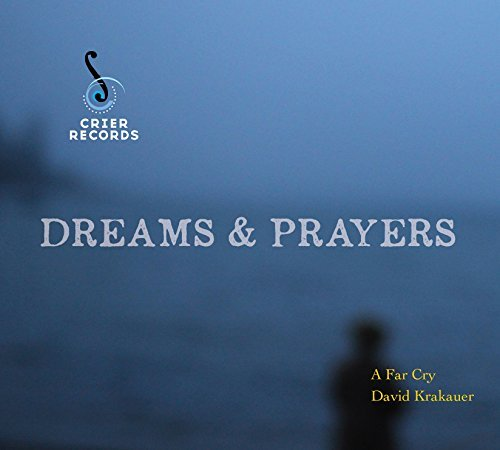 Krakauer David A Far Cry Dreams & Prayers