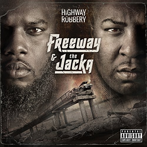 Freeway & The Jacka Highway Robbery Explicit Version