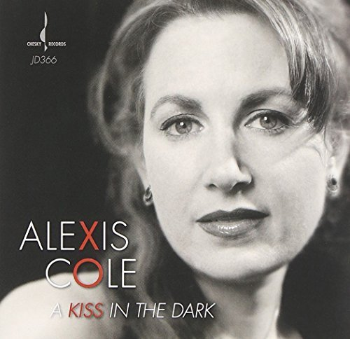 Alexis Cole Kiss In The Dark