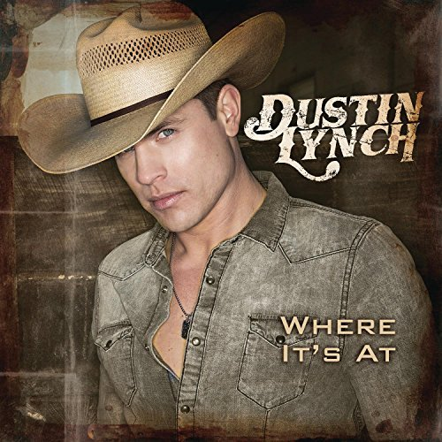 Dustin Lynch Where It's At