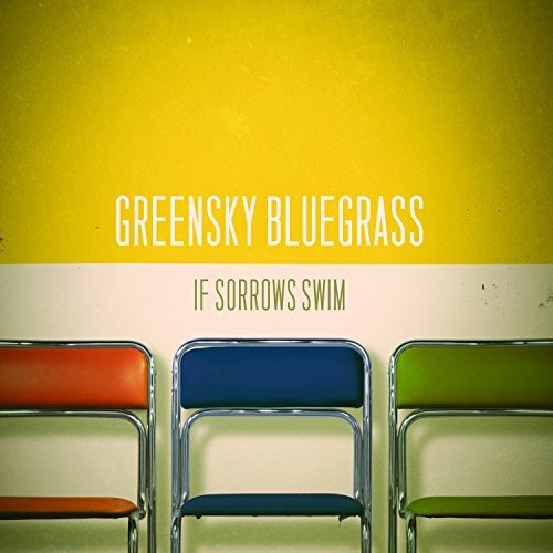 Greensky Bluegrass If Sorrows Swim