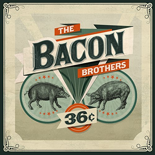 Bacon Brothers 36 Cents