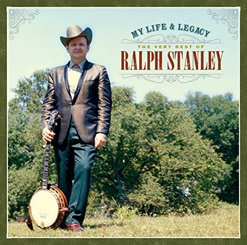 Ralph Stanley My Life & Legacy Very Best Of