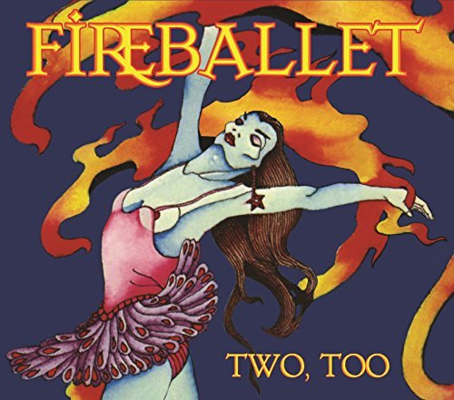Fireballet Two Too