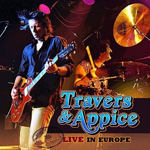 Travers & Appice Live In Europe