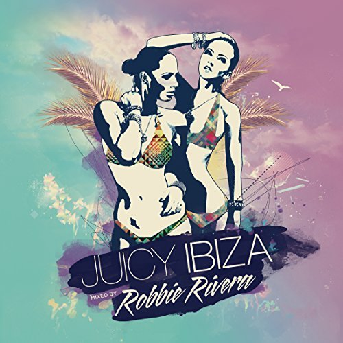 Robbie Rivera Juicy Ibiza 2014