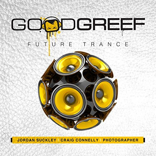 Suckley Jordan Connelly Craig Goodgreef Future Trance