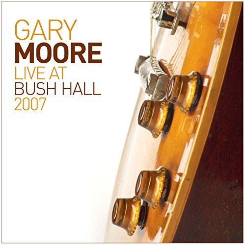 Gary Moore Live At Bush Hall 2007