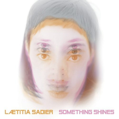 Laetitia Sadier Something Shines