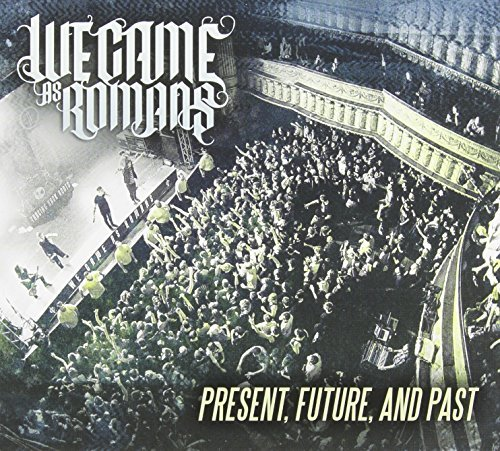 We Came As Romans Present Future & Past
