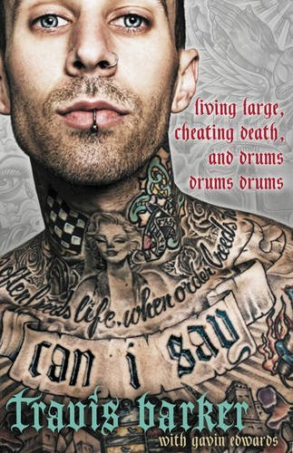 Travis Barker Can I Say Living Large Cheating Death And Drums Drums D