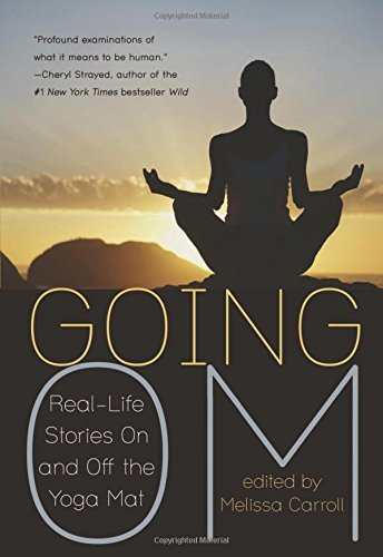 Melissa Carroll Going Om Real Life Stories On And Off The Yoga Mat