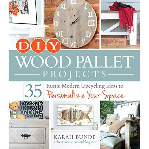 Karah Bunde Diy Wood Pallet Projects 35 Rustic Modern Upcycling Ideas To Personalize Y