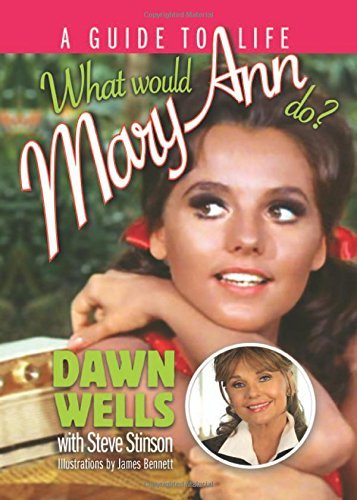 Dawn Wells What Would Mary Ann Do? A Guide To Life