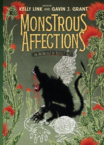Kelly Link Monstrous Affections An Anthology Of Beastly Tales