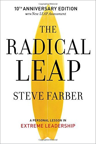 Steve Farber The Radical Leap A Personal Lesson In Extreme Leadership