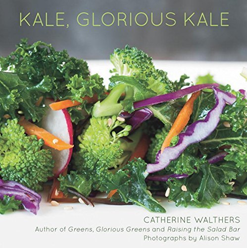 Catherine Walthers Kale Glorious Kale