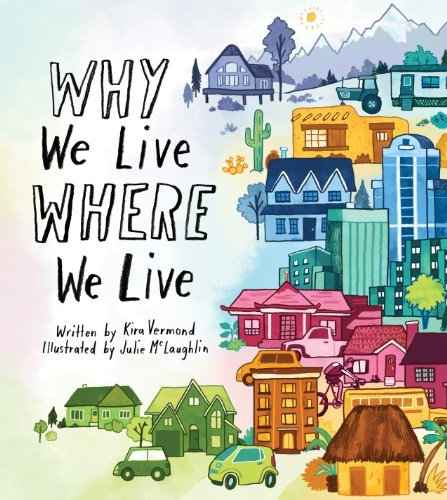 Kira Vermond Why We Live Where We Live