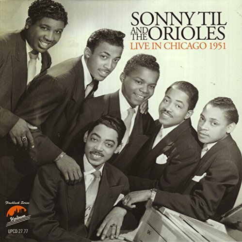 Sonny & The Orioles Til Live In Chicago 1951