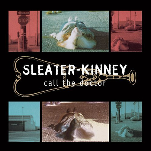 Sleater Kinney Call The Doctor