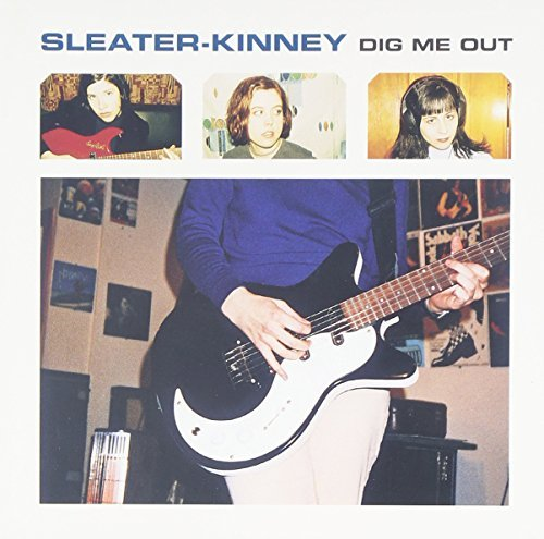 Sleater Kinney Dig Me Out