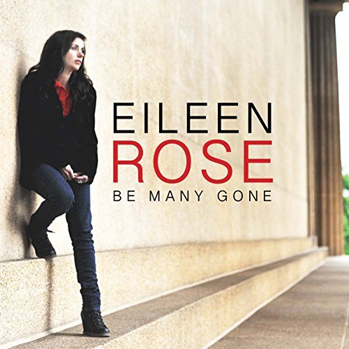 Eileen Rose Be Many Gone