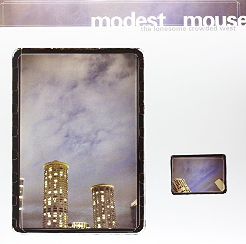 Modest Mouse Lonesome Crowded West