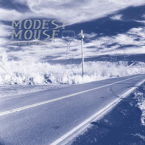 Modest Mouse This Is A Long Drive For Someone With Nothing To Think About