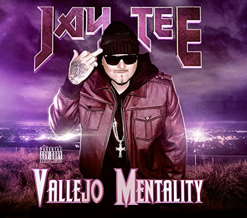 Jay Tee Vallejo Mentality Explicit Version