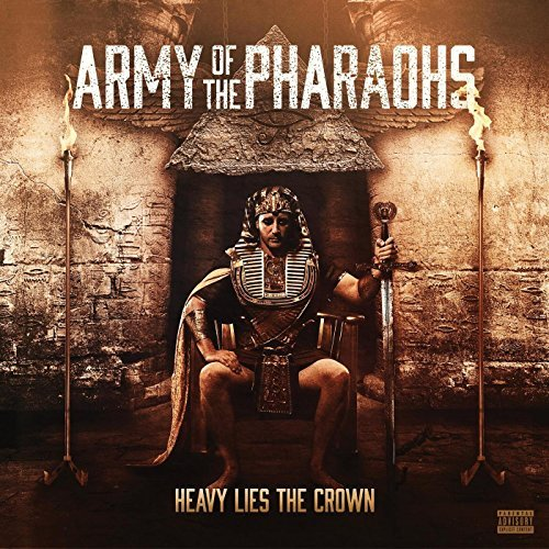 Army Of The Pharaohs Heavy Lies The Crown