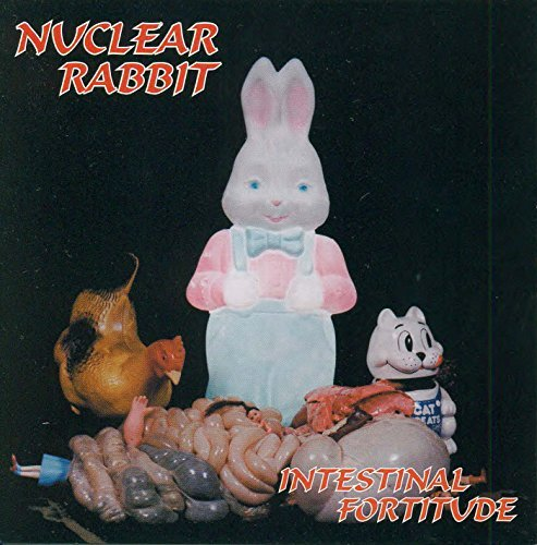 Nuclear Rabbit Intestinal Fortitude