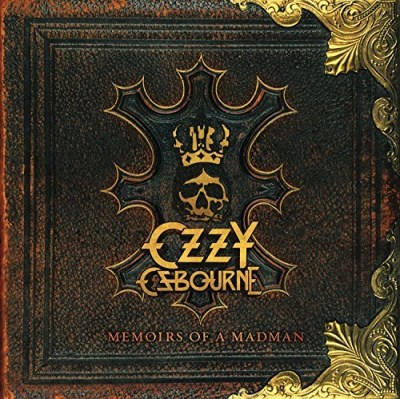 Ozzy Osbourne Memoirs Of A Madman Memoirs Of A Madman