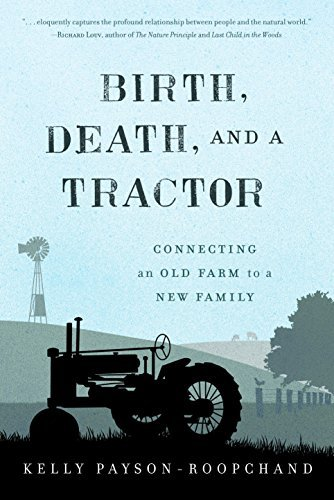 Kelly Payson Roopchand Birth Death And A Tractor Connecting An Old Farm To A New Family
