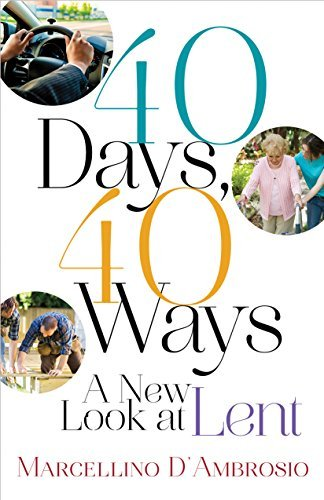 Marcellino D'ambrosio 40 Days 40 Ways A New Look At Lent