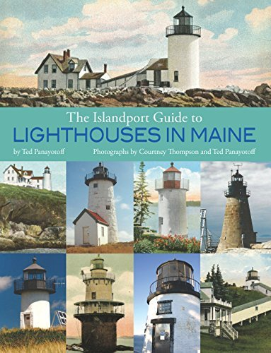 Ted Panayotoff The Islandport Guide To Lighthouses In Maine