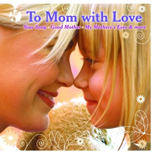 Various To Mom Songs From The Heart With Love